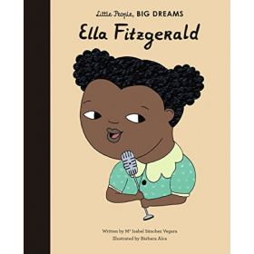 Little People, Big Dreams: Ella Fitzgerald (Hardcover)