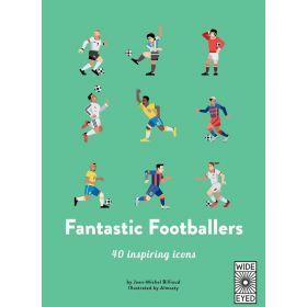 Fantastic Footballers: Meet 40 Game Changers, 40 Inspiring Icons (Hardcover)