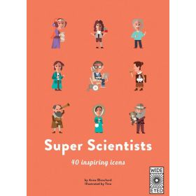 Super Scientists: 40 Inspiring Icons (Hardcover)