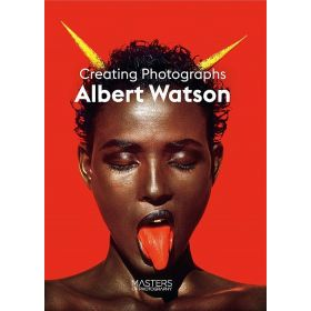 Albert Watson: Creating Photographs (Paperback)