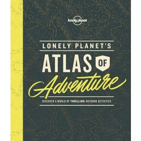 Lonely Planet's Atlas of Adventure (Hardcover)