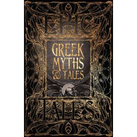 Greek Myths & Tales: Epic Tales, Gothic Fantasy (Hardcover)