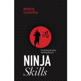 Ninja Skills: The Authentic Ninja Training Manual (Paperback)