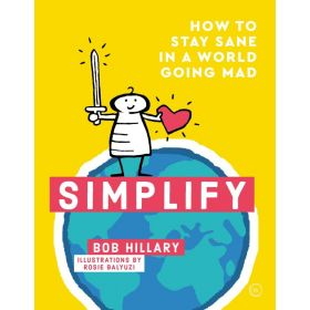 Simplify: How to Stay Sane in a World Going Mad (Paperback)