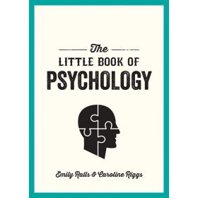 The Little Book of Psychology: An Introduction to the Key Psychologists and Theories You Need to Know (Paperback)