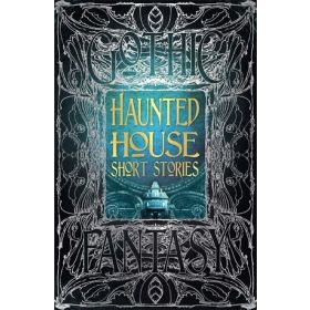 Haunted House Short Stories, Gothic Fantasy (Hardcover)