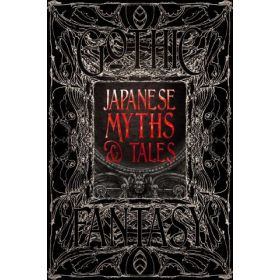 Japanese Myths and Tales, Gothic Fantasy (Hardcover)