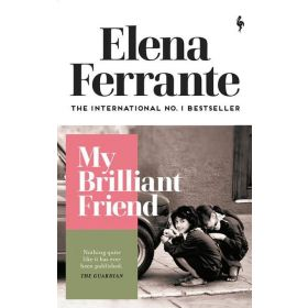 My Brilliant Friend: Neapolitan Quartet, Book 1 (Paperback)
