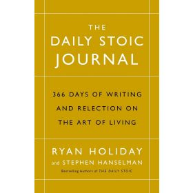 The Daily Stoic Journal: 366 Days of Writing and Reflection on the Art of Living (Hardcover)