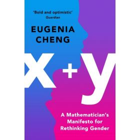 x+y: A Mathematician's Manifesto for Rethinking Gender (Paperback)
