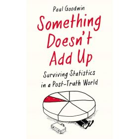 Something Doesn't Add Up: Surviving Statistics in a Number-Mad World (Hardcover)