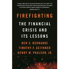 Firefighting: The Financial Crisis and its Lessons (Paperback)