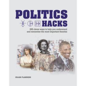 Politics Hacks: Shortcuts To 100 Ideas (Paperback)