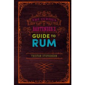 The Curious Bartender's Guide to Rum (Hardcover)