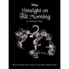 Straight on Till Morning: A Twisted Tale (Paperback)