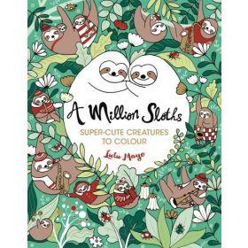 A Million Sloths: Super-Cute Creatures to Colour (Paperback)