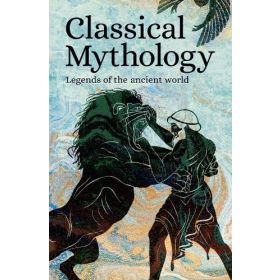 Classical Mythology: Legends of the Ancient World (Paperback)