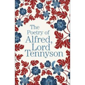 The Poetry of Alfred, Lord Tennyson (Paperback)