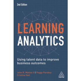 Learning Analytics: Using Talent Data to Improve Business Outcomes, 2nd Edition (Paperback)
