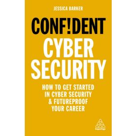 Confident Cyber Security: How to Get Started in Cyber Security and Futureproof Your Career (Paperback)