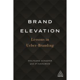 Brand Elevation: Lessons in Ueber-Branding (Paperback)