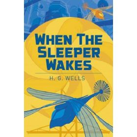 When the Sleeper Wakes (Paperback)