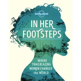 In Her Footsteps: Lonely Planet (Hardcover)