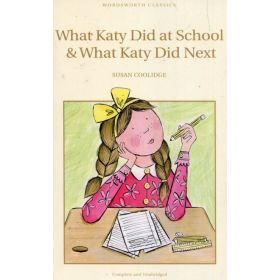 What Katy Did at School & What Katy Did Next, Wordsworth Children's Classics (Paperback)