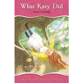 What Katy Did, Award Essential Classics (Hardcover)