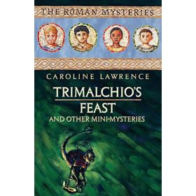 Trimalchio's Feast and Other Mini-Mysteries: The Roman Mysteries (Paperback)