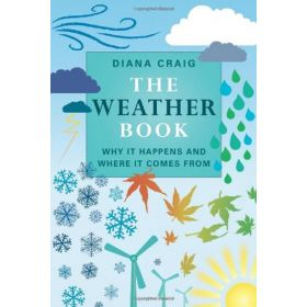 The Weather Book: Why It Happens and Where It Comes From (Hardcover)
