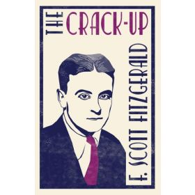 The Crack-Up, Alma Classics (Paperback)