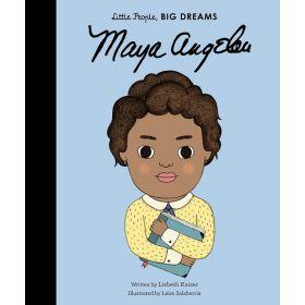 Little People, Big Dreams: Maya Angelou (Hardcover)