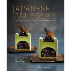 Japanese Patisserie: Exploring the beautiful and delicious fusion of East meets West (Hardcover)