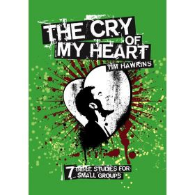 The Cry of My Heart: 7 Bible Studies for Small Groups (Paperback)