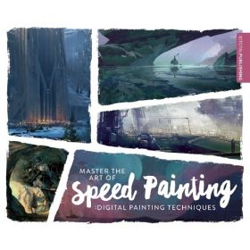 Master the Art of Speed Painting: Digital Painting Techniques (Paperback)