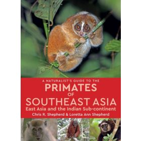 A Naturalist's Guide to the Primates of South East Asia (Paperback)