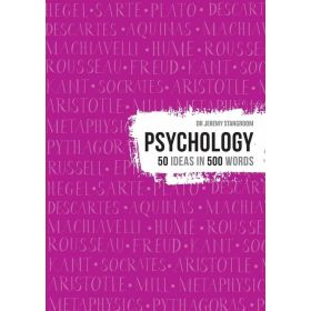 Psychology: 50 Ideas in 500 (Hardcover)