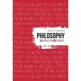 Philosophy: 50 Ideas in 500 Words (Hardcover)