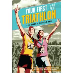 Your First Triathlon, 2nd Ed: Race-Ready in 5 Hours a Week (Paperback)