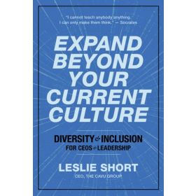 Expand Beyond Your Current Culture: Diversity and Inclusion for CEOs and Leadership (Paperback)