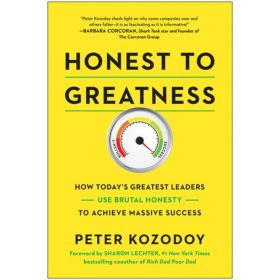 Honest to Greatness: How Today's Greatest Leaders Use Brutal Honesty to Achieve Massive Success (Hardcover)