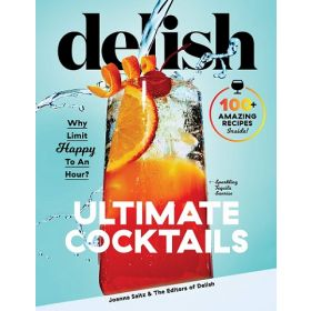 Delish Ultimate Cocktails: Why Limit Happy To an Hour? (Hardcover)