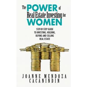 The Power of Real Estate Investing for Women: A Step-by-Step Guide to Investing, Buying, and Selling Real Estate (Paperback)