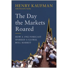 The Day the Markets Roared: How a 1982 Forecast Sparked a Global Bull Market (Hardcover)