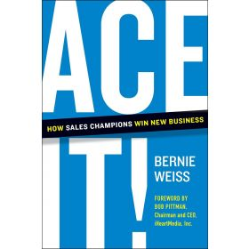 Ace It!: How Sales Champions Win New Business (Hardcover)