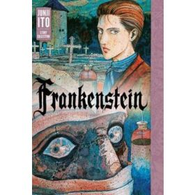 Frankenstein: Junji Ito Story Collection (Hardcover)