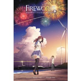 Fireworks, Should We See It from the Side or the Bottom?, Light Novel (Hardcover)