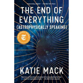 The End of Everything: Astrophysically Speaking (Paperback)