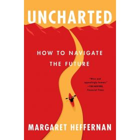 Uncharted: How to Navigate the Future (Paperback)